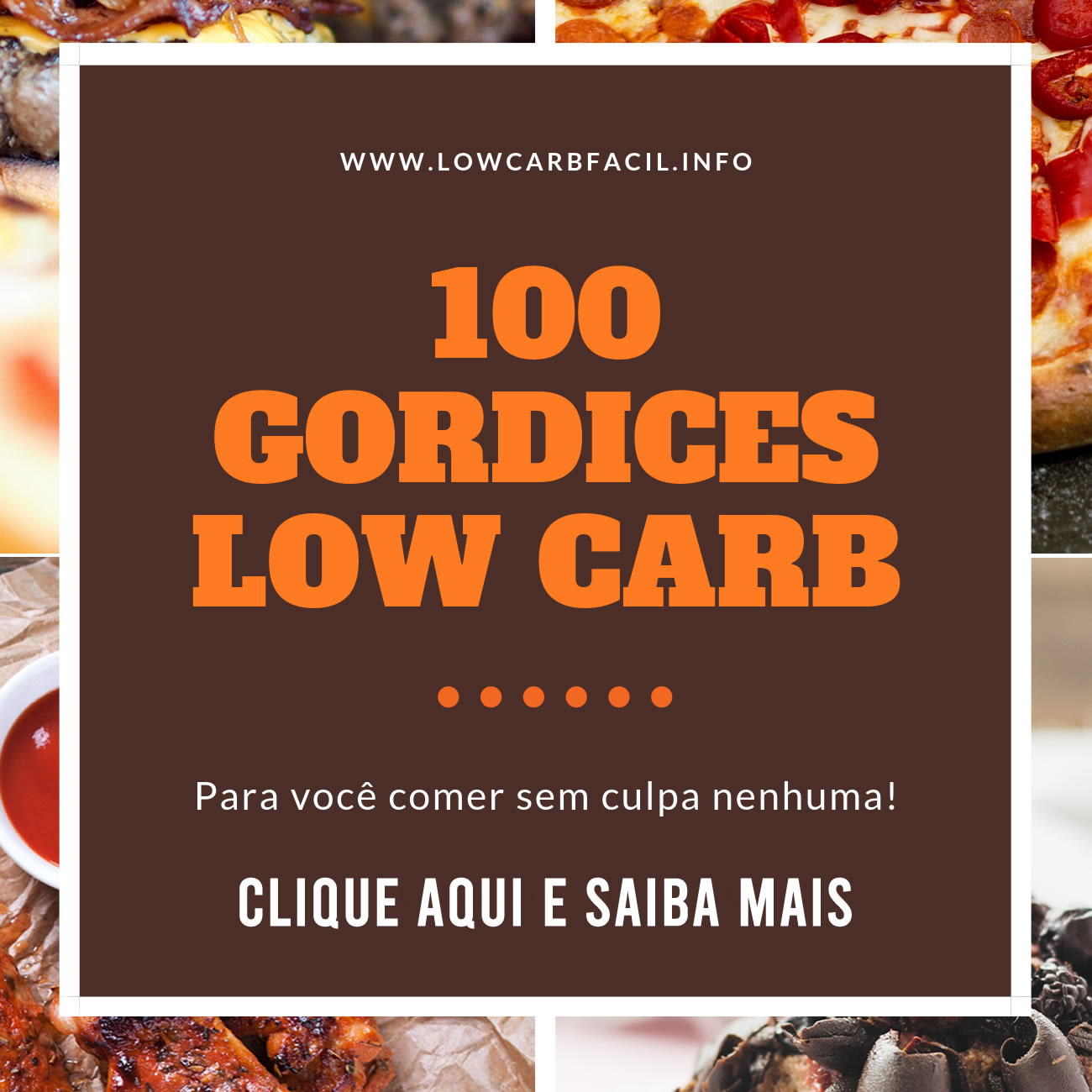 Gordices Low Carb - Clique Aqui e Saiba Mais